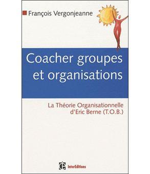 Coacher-groupes-et-organisations-avec-la-theorie-organisationnelle-de-berne