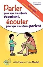 Faber Mazlish - Parler pour que les enfants écoutent
